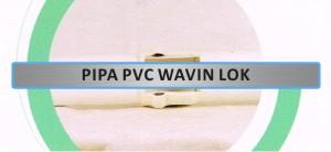Produk - Pipa PVC Wavin - Pipa PVC Wavin Lok