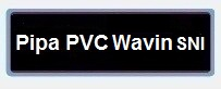 Label Daftar Harga Pipa PVC Wavin SNI