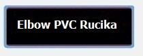Elbow PVC Rucika