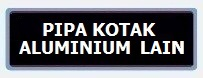 Label PIPA KOTAK ALUMINIUM LAIN